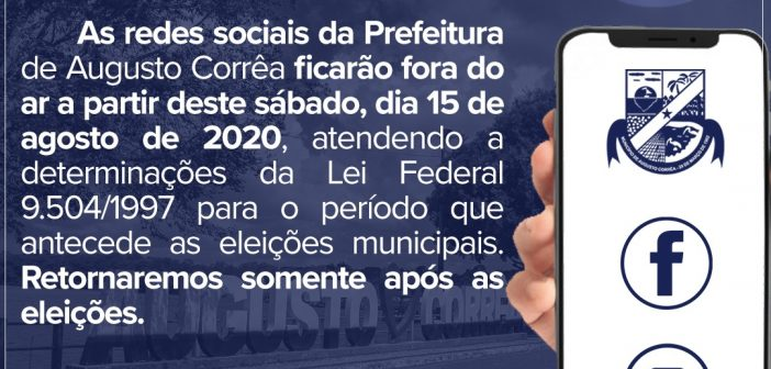 As redes sociais da Prefeitura de Augusto Corrêa ficarão fora do ar a partir do dia 15 de agosto de 2020